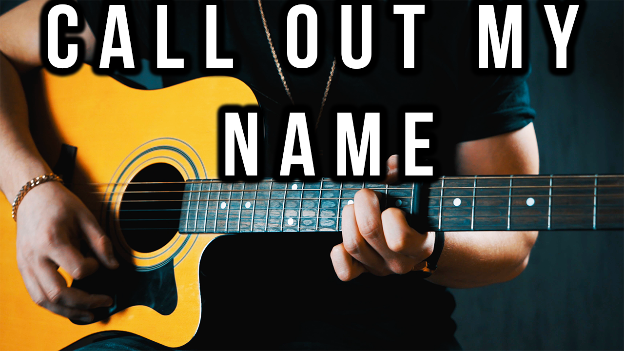 Call Out My Name Guitar Lesson